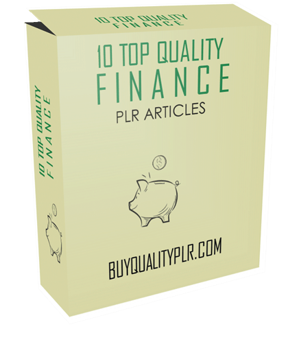 10 TOP QUALITY FINANCE PLR ARTICLES