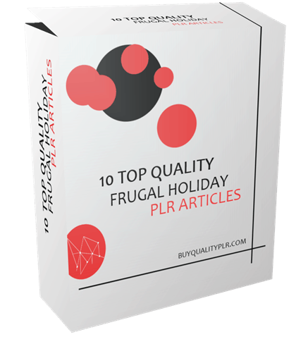 10 Top Quality Frugal Holiday PLR Articles