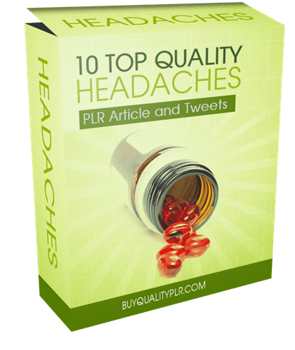 10 TOP QUALITY HEADACHES PLR ARTICLE AND TWEETS