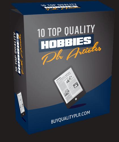 10 TOP QUALITY HOBBIES PLR ARTICLES