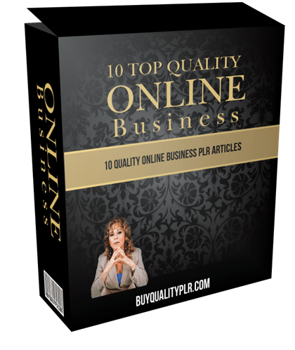 10 TOP QUALITY ONLINE BUSINESS PLR ARTICLES
