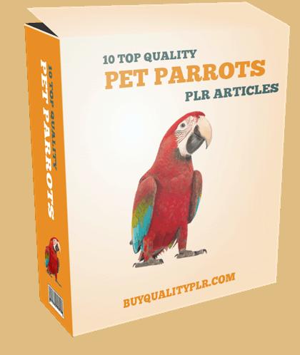 10 TOP QUALITY PET PARROTS PLR ARTICLES