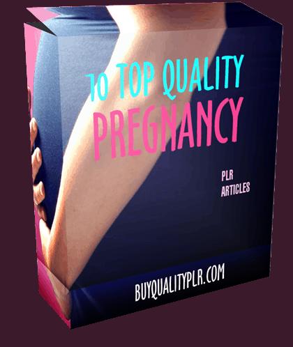 10 TOP QUALITY PREGNANCY PLR ARTICLES
