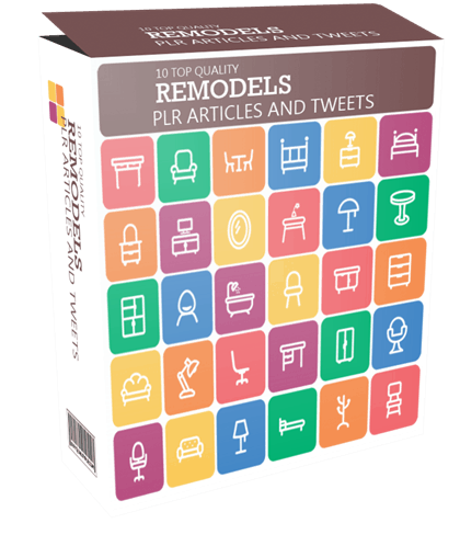 10 TOP QUALITY REMODELS PLR ARTICLES AND TWEETS