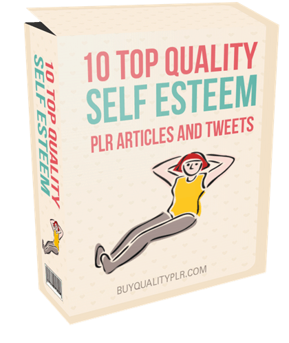 10 Top Quality Self Esteem PLR Articles and Tweets