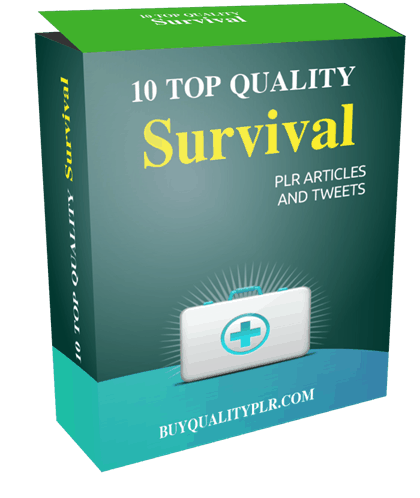 10 TOP QUALITY SURVIVAL PLR ARTICLES AND TWEETS