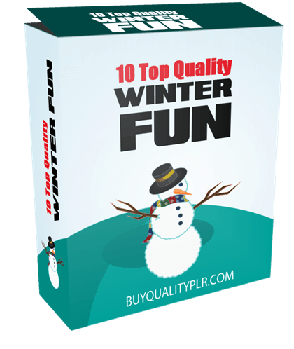 10 TOP QUALITY WINTER FUN PLR ARTICLES