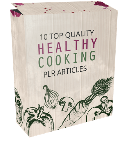 10 Top Quality Healthy Cooking PLR Articles