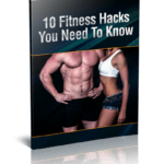 Fitness Hacks To Transform Your Body Ebook
