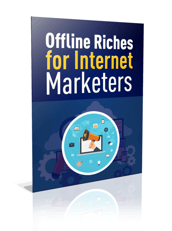Offline Riches for Internet Marketers Unrestricted PLR Report