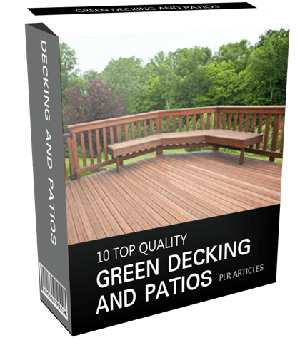 10 Top Quality Green Decking and Patios PLR Articles