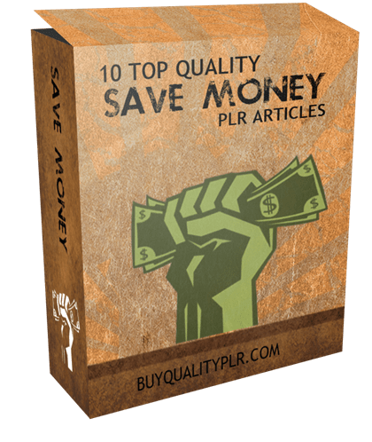 10 Top Quality Save Money PLR Articles