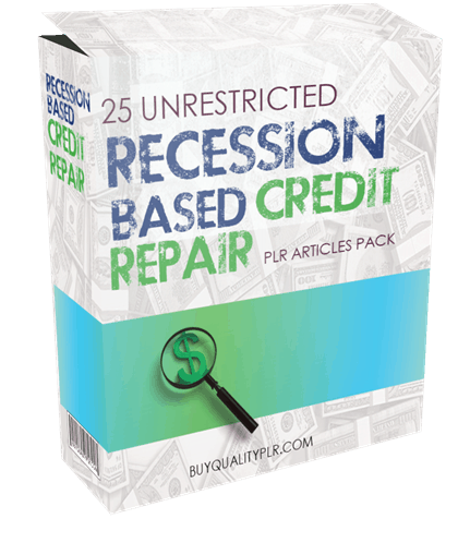 25 Unrestricted Recession Based Credit Repair PLR Articles Pack