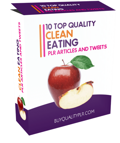 10 Top Quality Clean Eating PLR Articles and Tweets Pack
