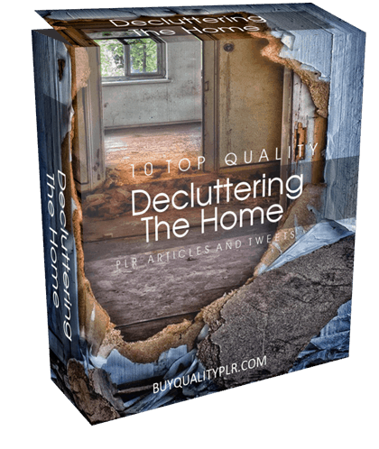 10 Top Quality Decluttering the Home PLR Articles and Tweets