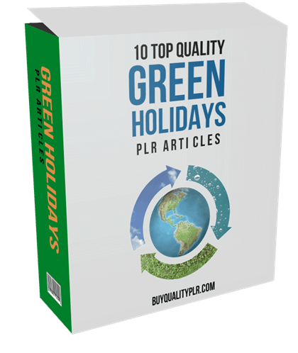 10 Top Quality Green Holidays PLR Articles