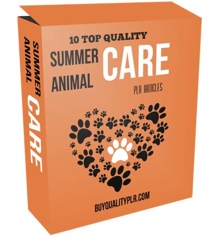 10 Top Quality Summer Animal Care PLR Articles
