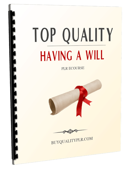 Top Quality Having a Will PLR Ecourse