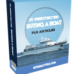 25 UNRESTRICTED BUYING A BOAT PLR ARTICLES
