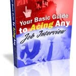 Your Basic Guide to Acing Any Job Interview Unrestricted PLR eBook