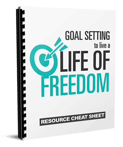 Goal Setting To Live a Life of Freedom Cheatsheet