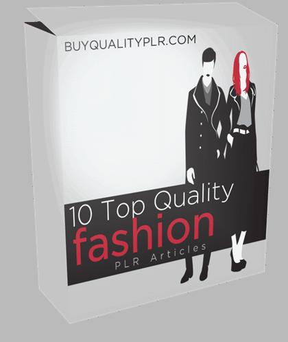10 Top Quality Fashion PLR Articles