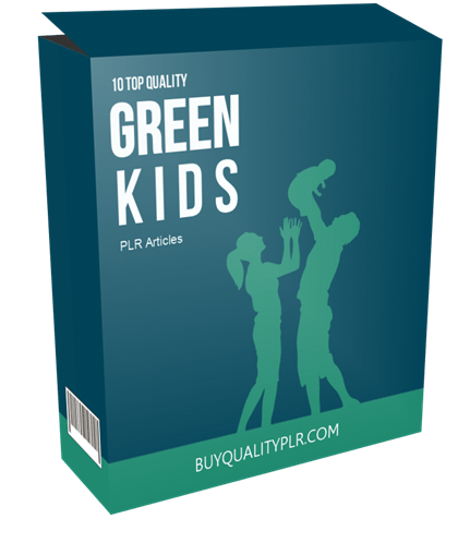 10 Top Quality Green Kids PLR Articles