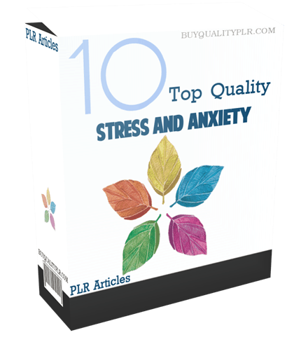 10 Top Quality Stress and Anxiety PLR Articles
