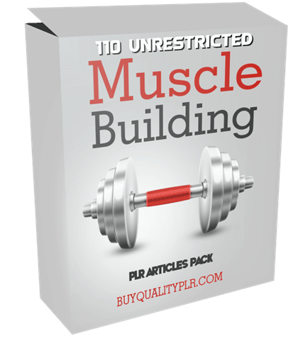 110 Unrestricted Muscle Building PLR Articles Pack