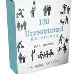 130 Unrestricted Happiness PLR Articles Pack