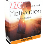 220 Unrestricted Motivation PLR Articles Pack
