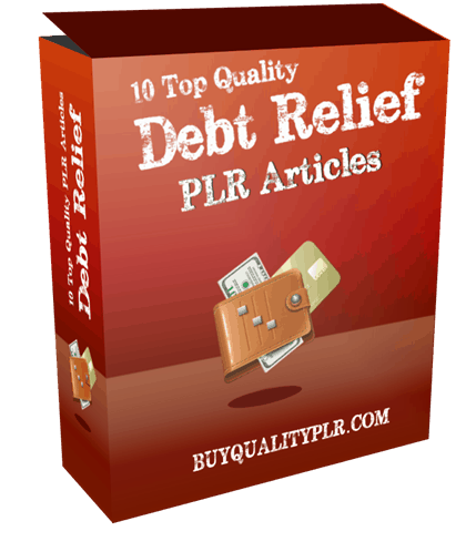 10 Top Quality Debt Relief PLR Articles