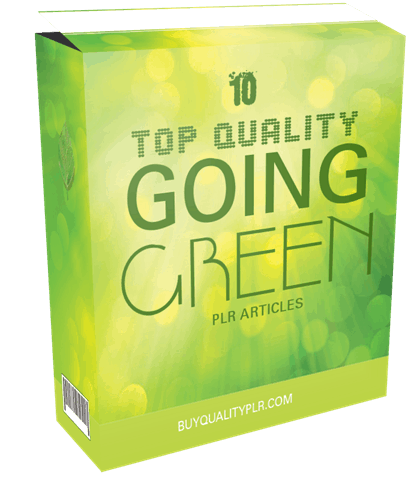 10 Top Quality Going Green PLR Articles