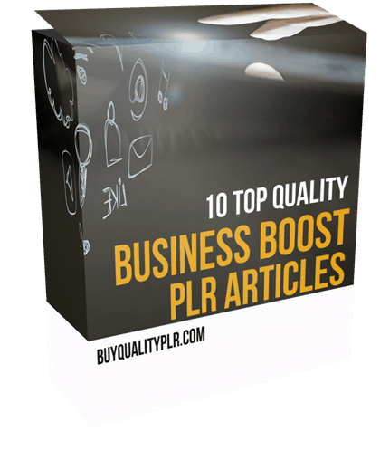 10 Top Quality Business Boost PLR Articles