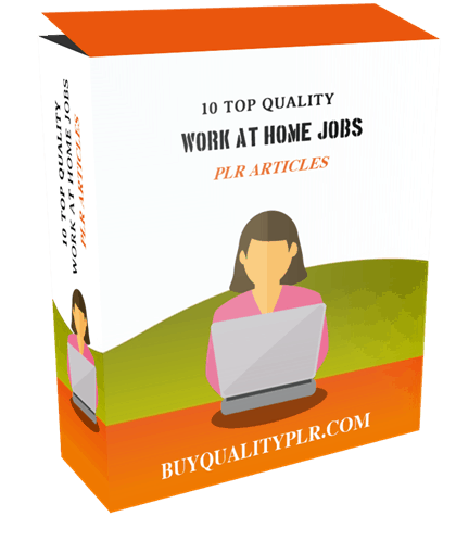 10 Top Quality Work at Home Jobs PLR Articles