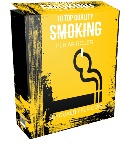 10 Top Quality Smoking PLR Articles