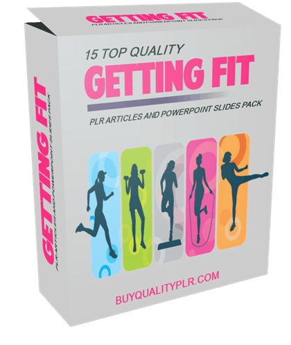 bdb0ccd9f 15 Top Quality Getting Fit PLR Articles and PowerPoint Slides Pack