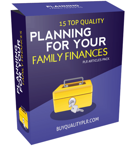 15 Top Quality Planning For Your Family Finances PLR Articles Pack