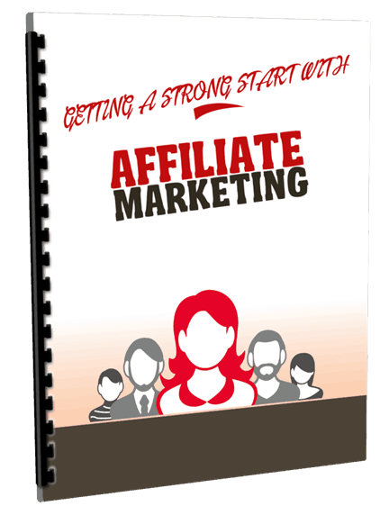 Getting A Strong Start With Affiliate Marketing - eCover