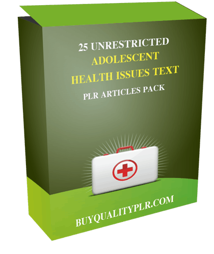25 Unrestricted Adolescent Health Issues Text PLR Articles Pack