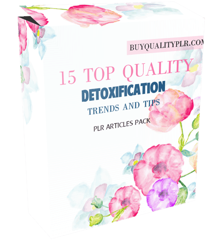 15 Top Quality Detoxification Trends and Tips PLR Article Pack