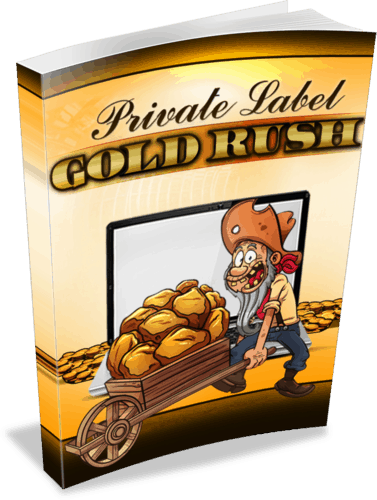 Private Label Gold Rush Unrestricted PLR eBook