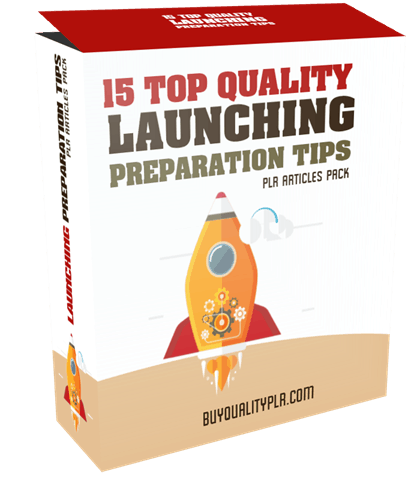 15 Top Quality Launching Preparation Tips PLR Articles Pack