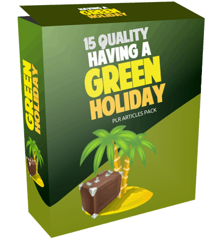 15 Quality Having a Green Holiday PLR Articles Pack