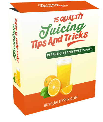 15 Quality Juicing Tips and Tricks PLR Articles and Tweets Pack