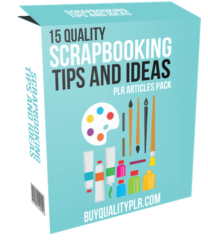 15 Quality Scrapbooking Tips And Ideas Plr Articles Pack