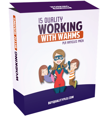 15 Quality Working With WAHMS PLR Articles Pack
