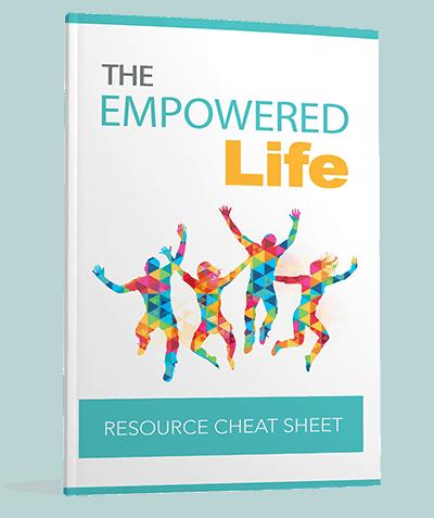 The Empowered Life Cheatsheet