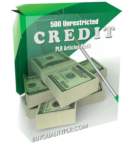 500 Unrestricted Credit PLR Articles Pack