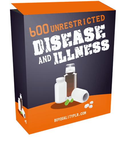 600 Unrestricted Disease and Illness PLR Articles Pack